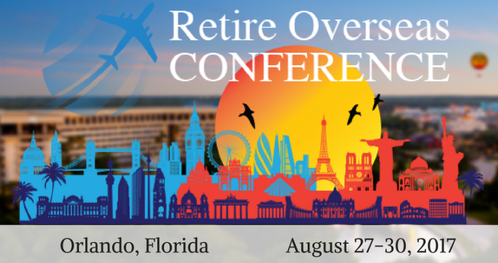 Our Biggest Event Yet: The 2017 Retire Overseas Conference | Live and Invest Overseas Conference
